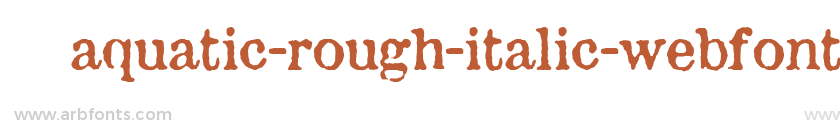 aquatic-rough-italic-webfont